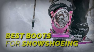 Best Boots for Snowshoeing