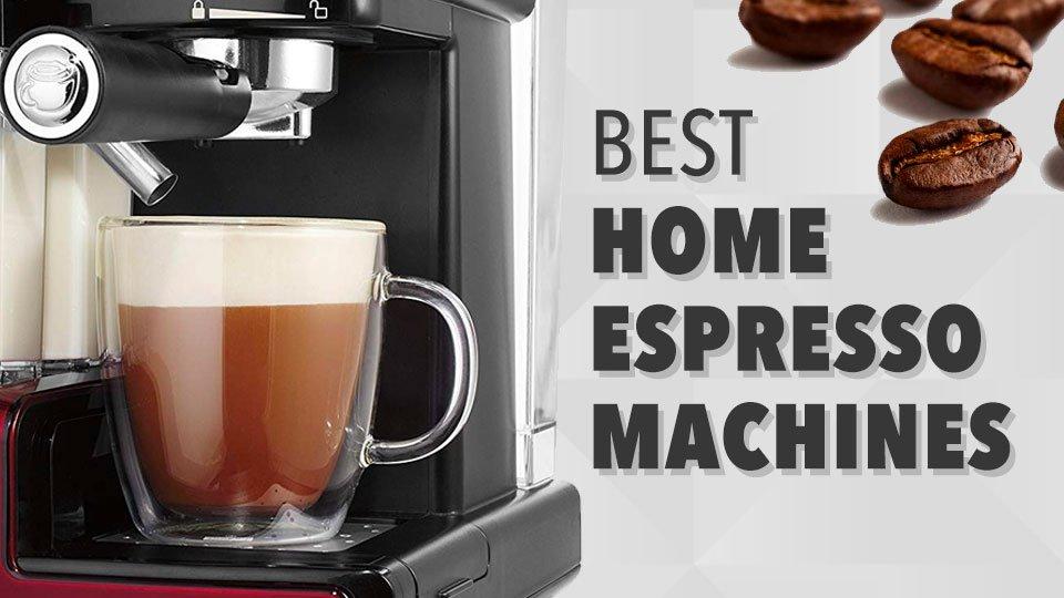 the Best Home Espresso Machines